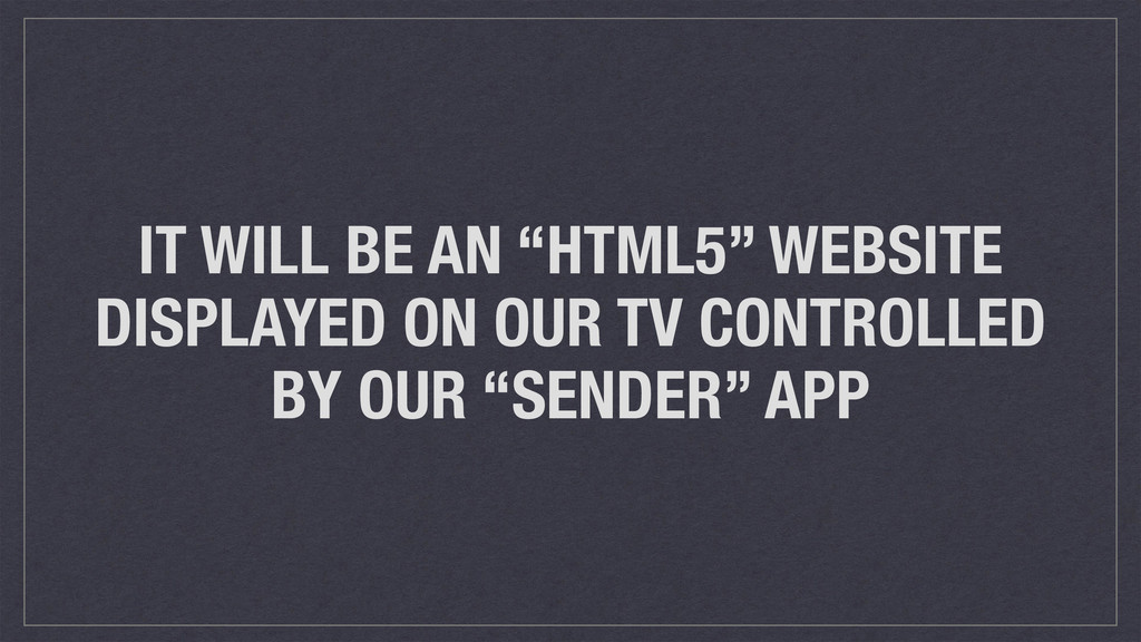 """IT WILL BE AN """"HTML5"""" WEBSITE DISPLAYED ON OUR ..."""