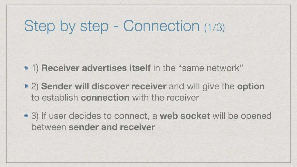 Step by step - Connection (1/3) 1) Receiver adv...