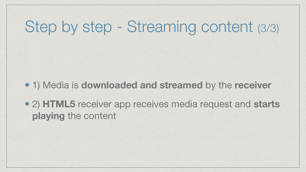 Step by step - Streaming content (3/3) 1) Media...