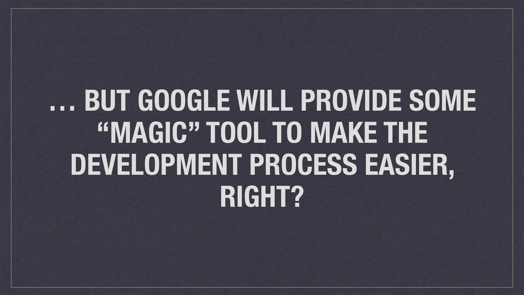"""… BUT GOOGLE WILL PROVIDE SOME """"MAGIC"""" TOOL TO ..."""