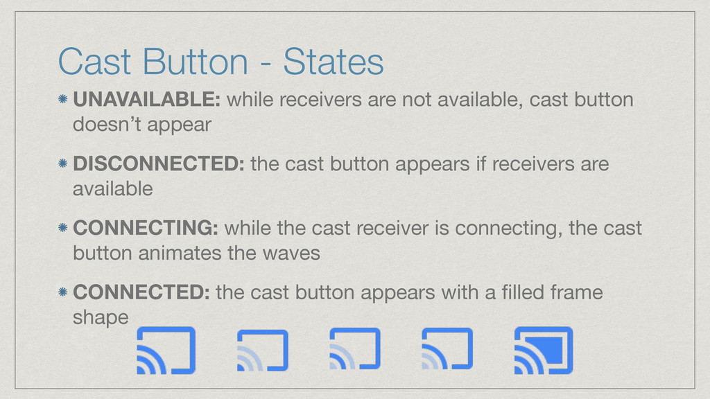 Cast Button - States UNAVAILABLE: while receive...