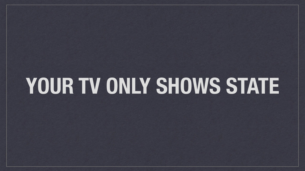 YOUR TV ONLY SHOWS STATE