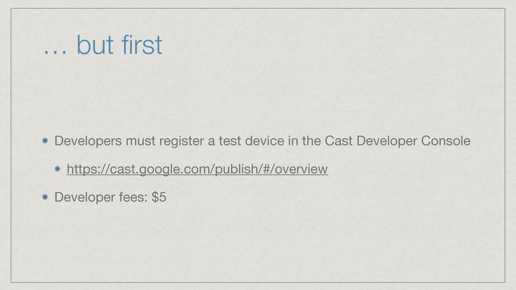 … but first Developers must register a test devi...