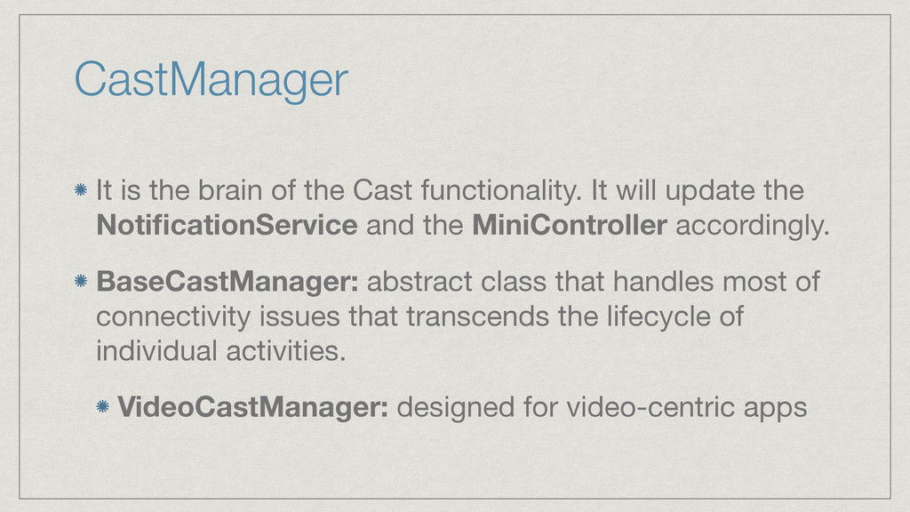 CastManager It is the brain of the Cast functio...