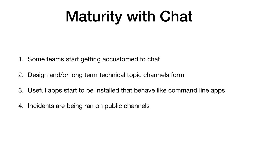 Maturity with Chat 1. Some teams start getting ...