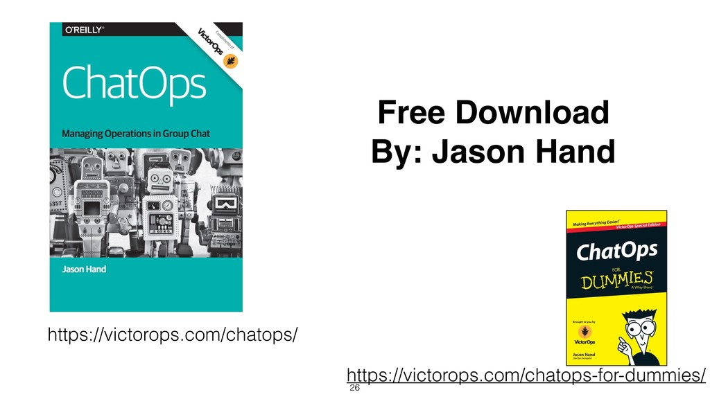 26 https://victorops.com/chatops-for-dummies/ F...