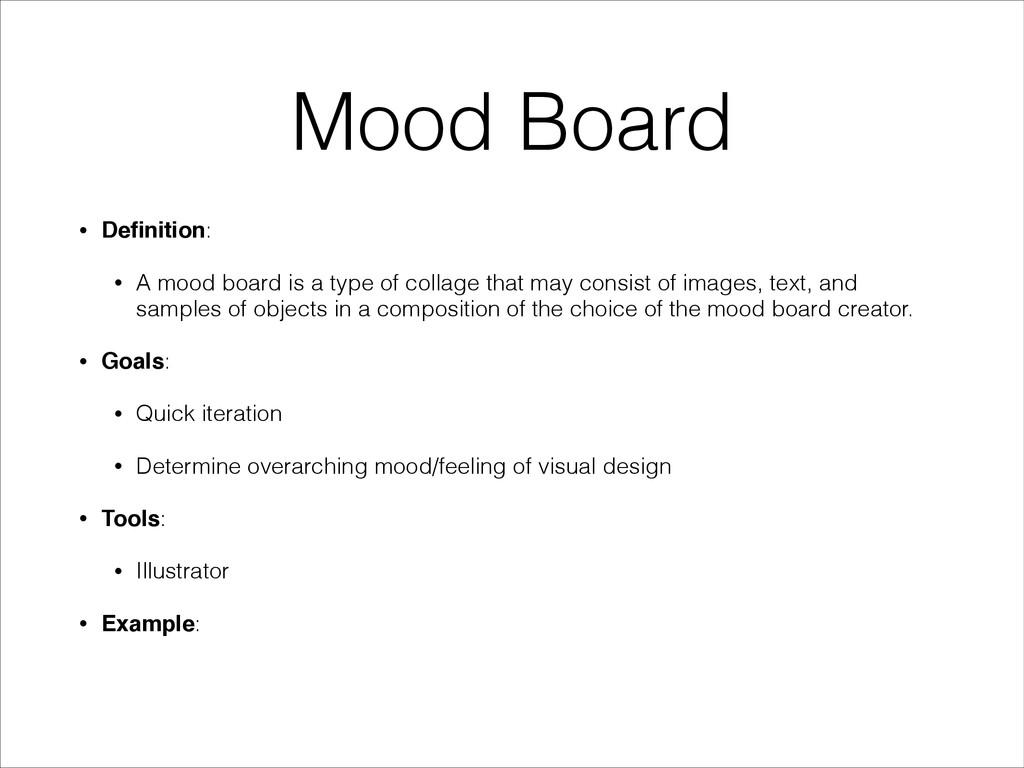 Mood Board • Definition: • A mood board is a typ...