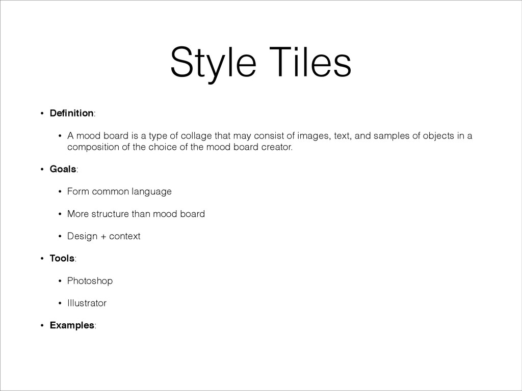 Style Tiles • Definition: • A mood board is a ty...