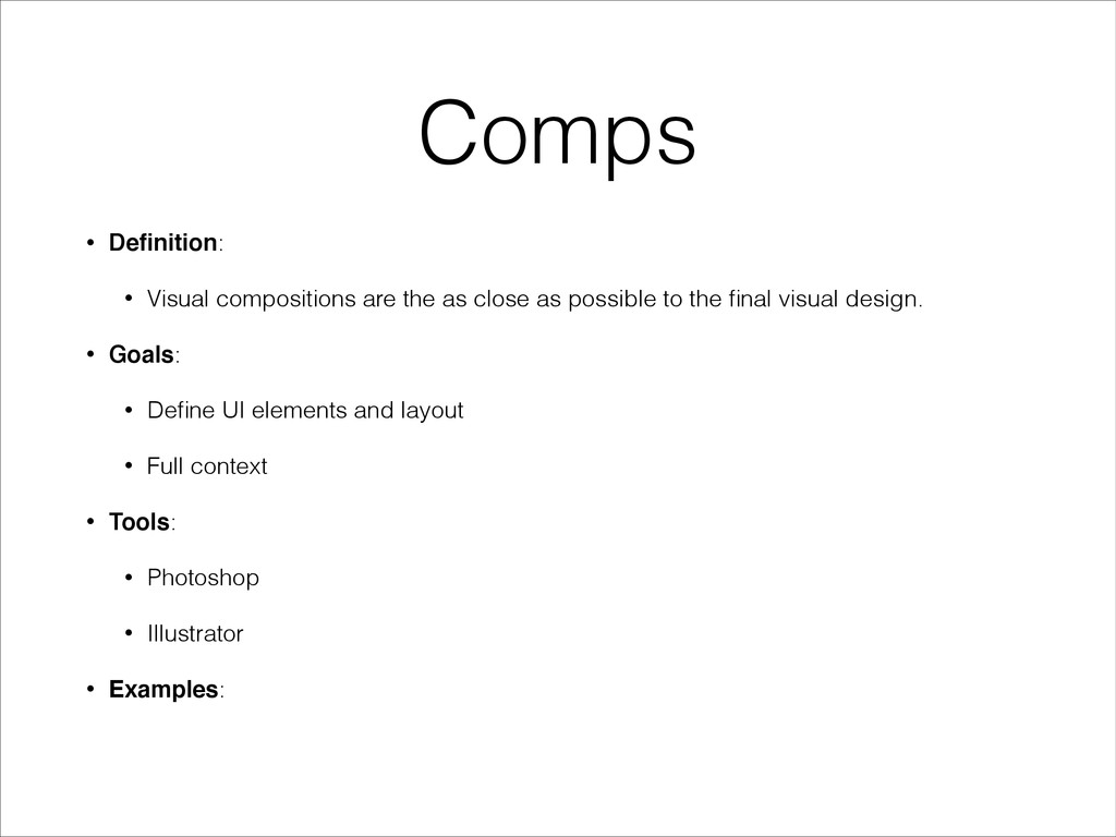 Comps • Definition: • Visual compositions are th...