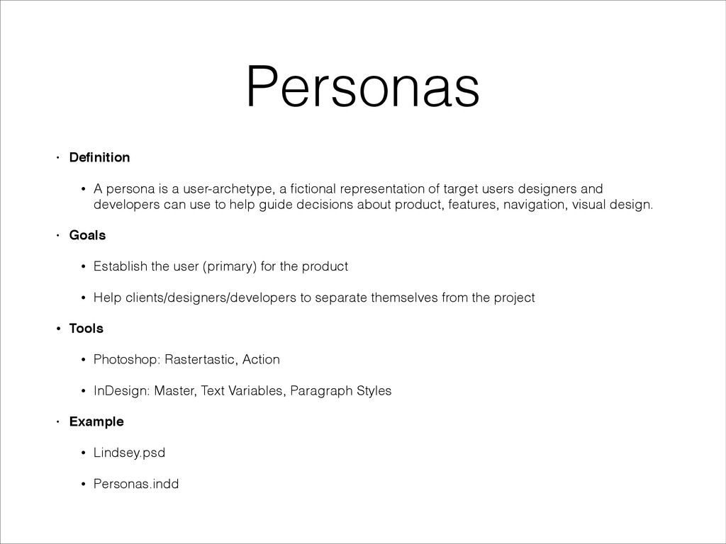 Personas • Definition! • A persona is a user-arc...