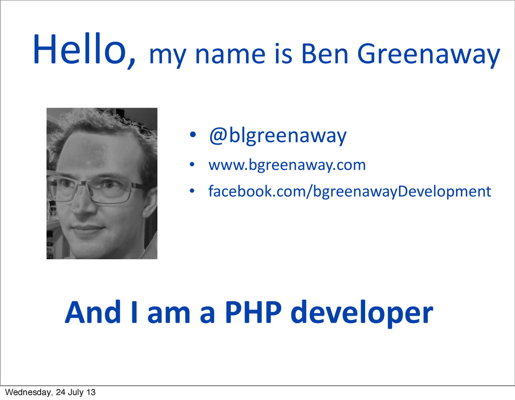 And I am a PHP developer Hello,...
