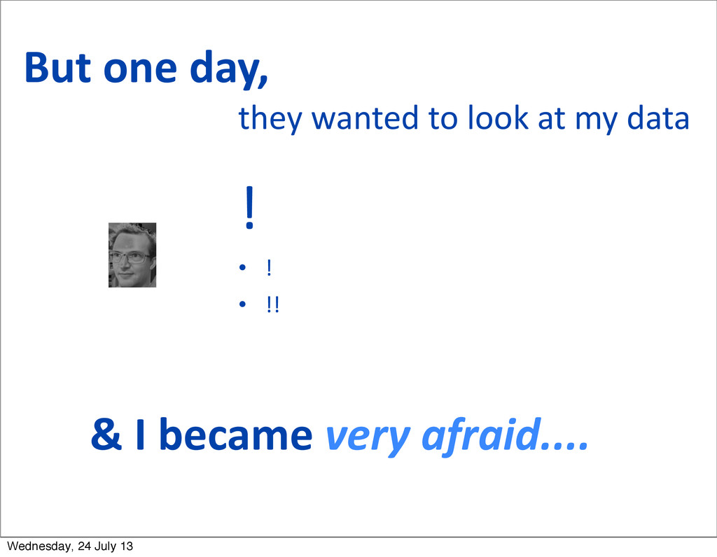 & I became very afraid.... But o...