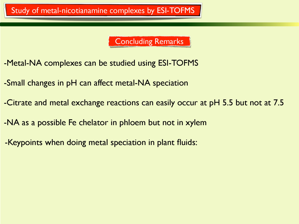 Concluding Remarks -Metal-NA complexes can be s...