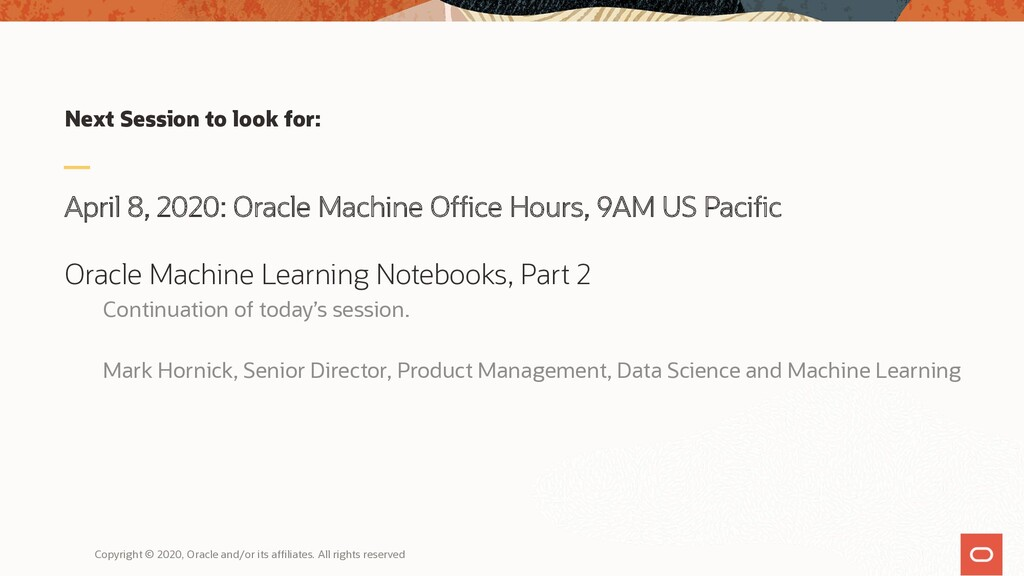 Next Session to look for: April 8, 2020: Oracle...