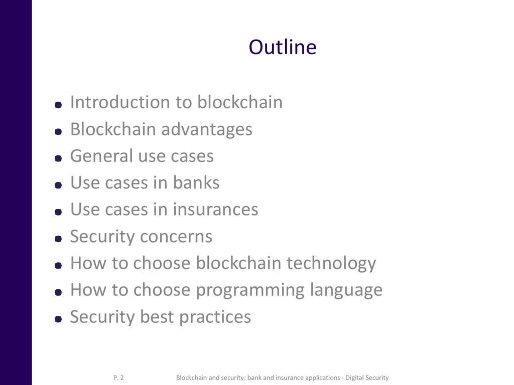 Outline Introduction to blockchain Blockchain a...