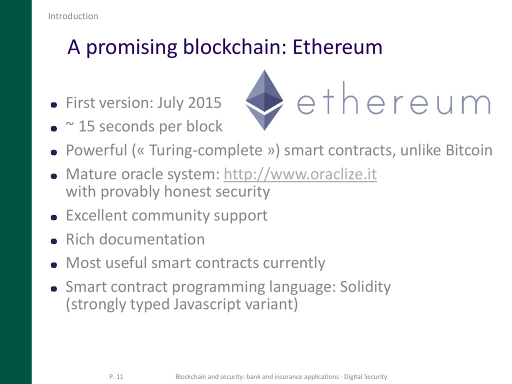 A promising blockchain: Ethereum First version:...