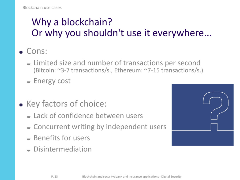 Why a blockchain? Or why you shouldn't use it e...