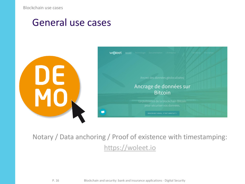 General use cases Notary / Data anchoring / Pro...