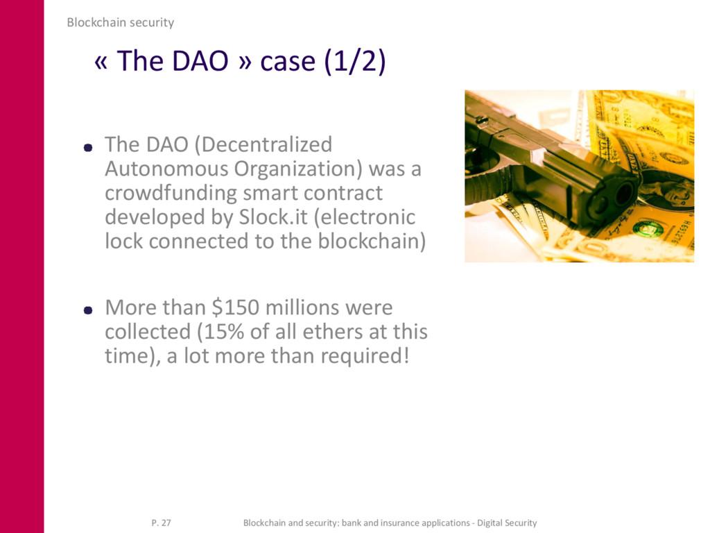 « The DAO » case (1/2) The DAO (Decentralized A...