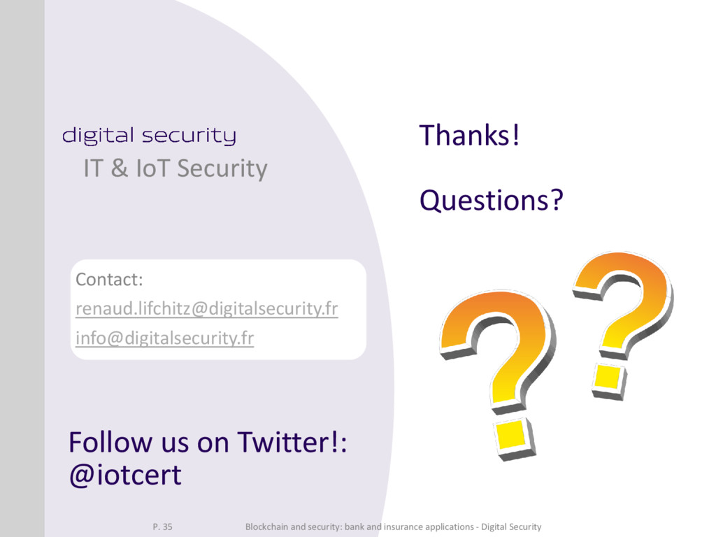 Thanks! Questions? IT & IoT Security Contact: r...