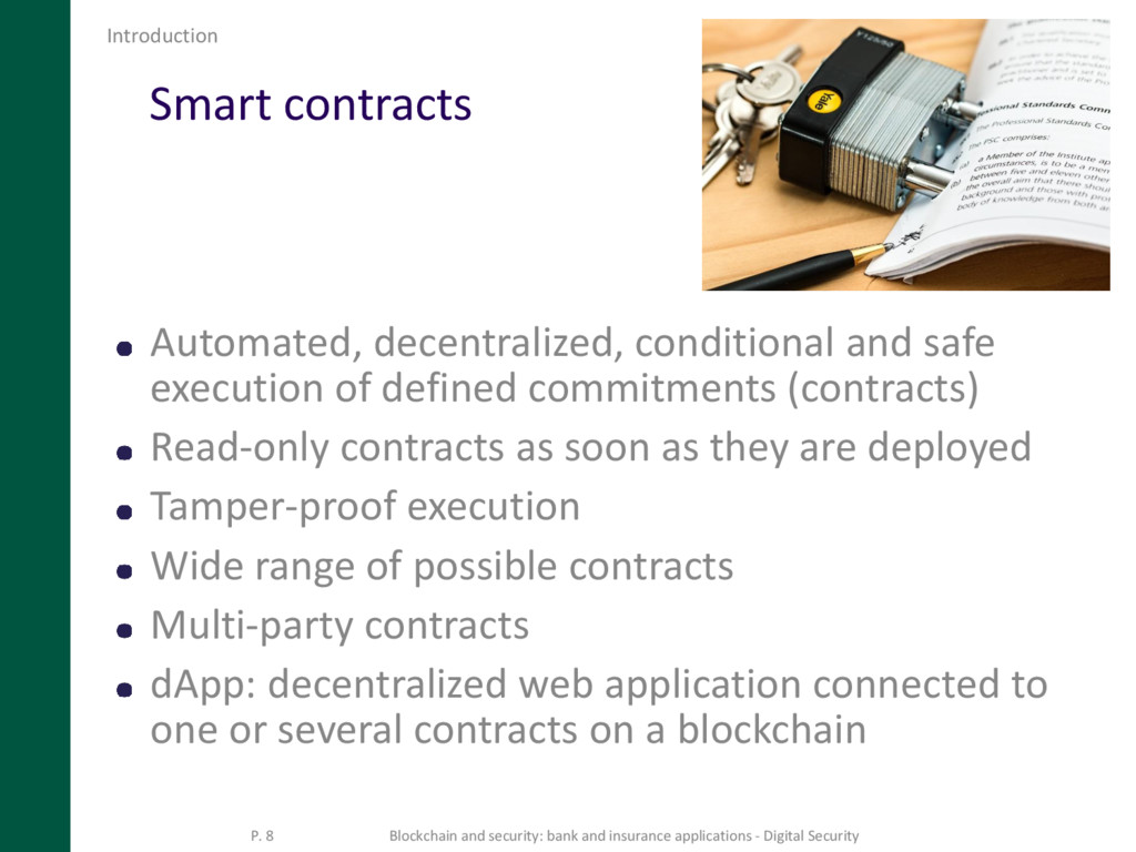 Smart contracts Automated, decentralized, condi...
