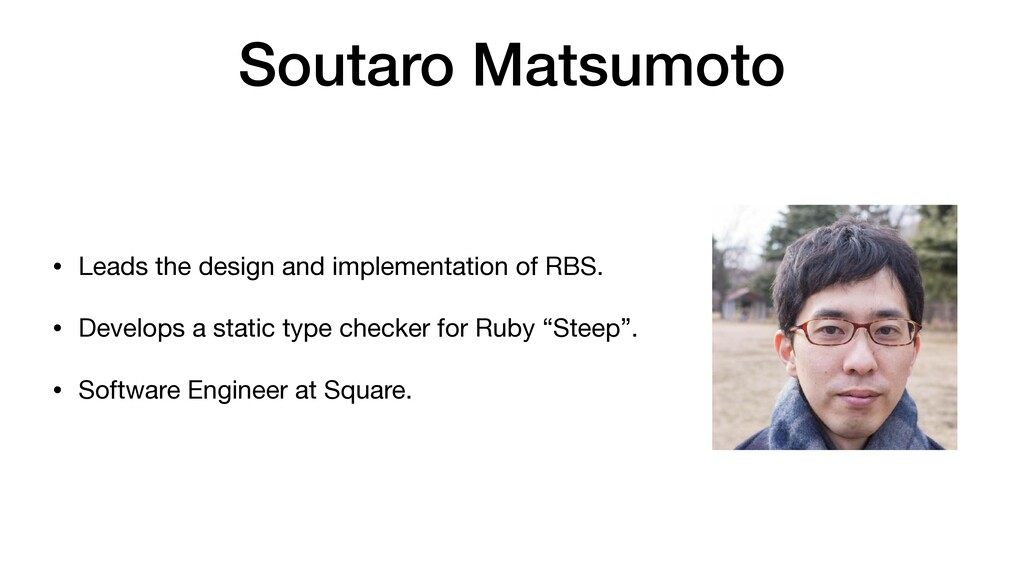 Soutaro Matsumoto • Leads the design and implem...