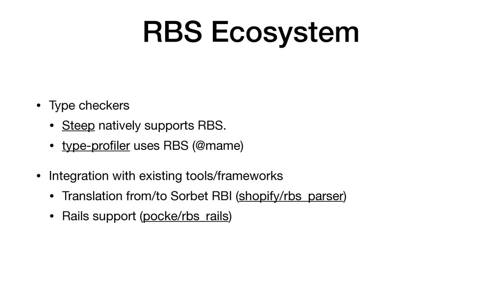 RBS Ecosystem • Type checkers  • Steep natively...