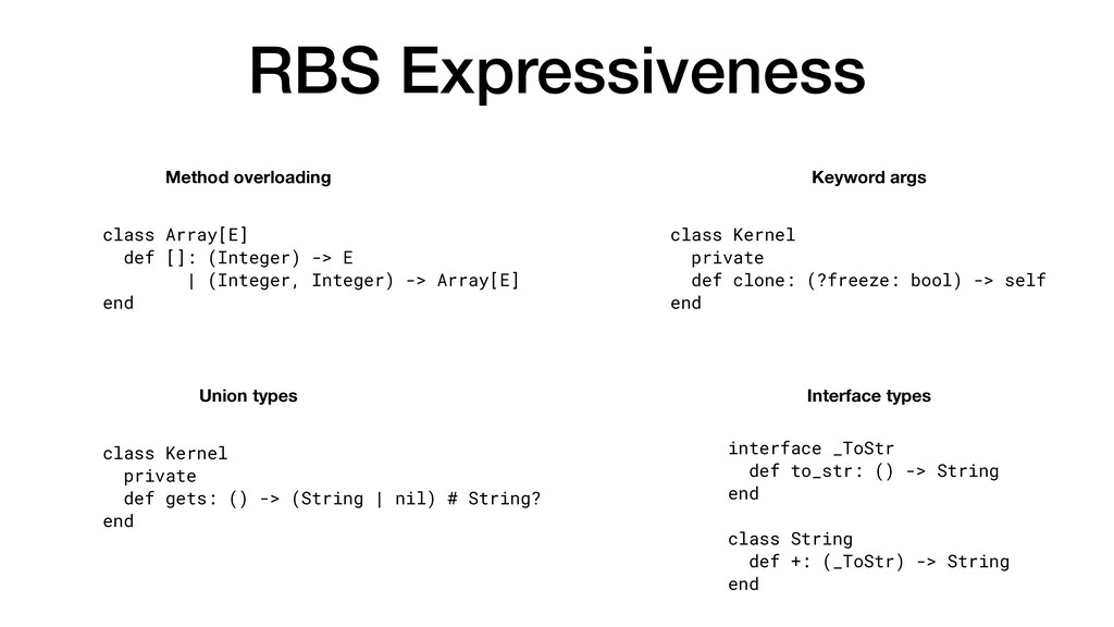 RBS Expressiveness Union types Interface types ...