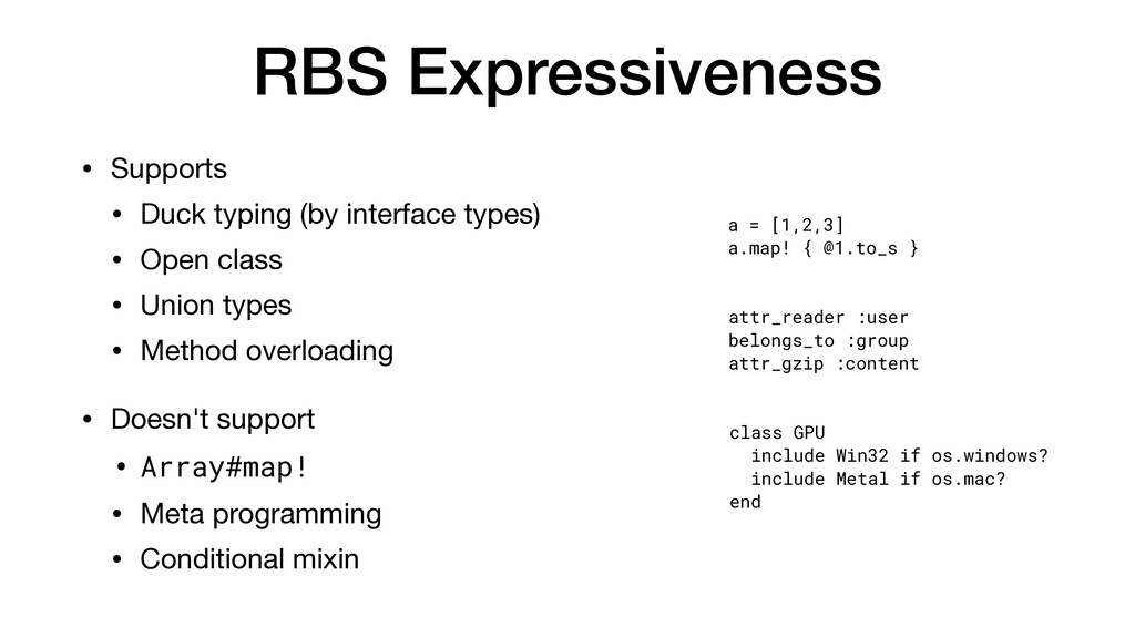 RBS Expressiveness • Supports  • Duck typing (b...