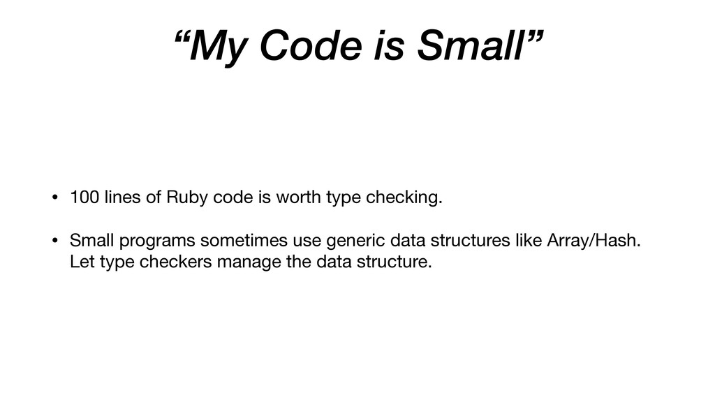 """""""My Code is Small"""" • 100 lines of Ruby code is ..."""