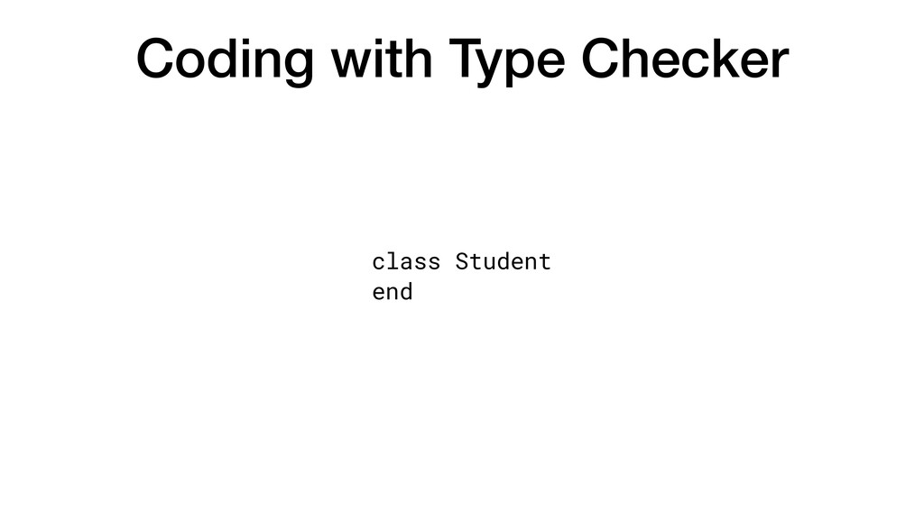 Coding with Type Checker class Student end