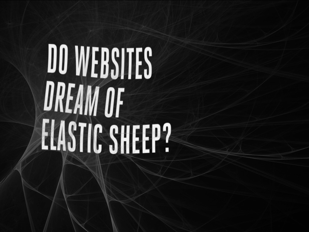 Do websites dream of elastic sheep? RWD in the ...