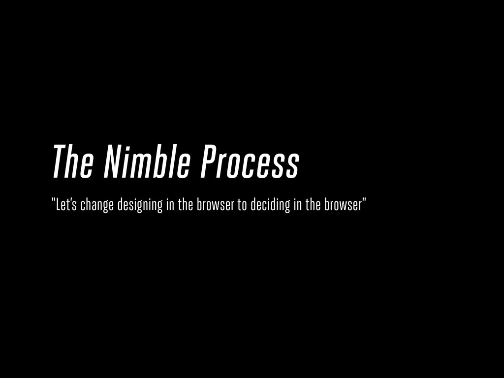 "The Nimble Process ""Let's change designing in t..."