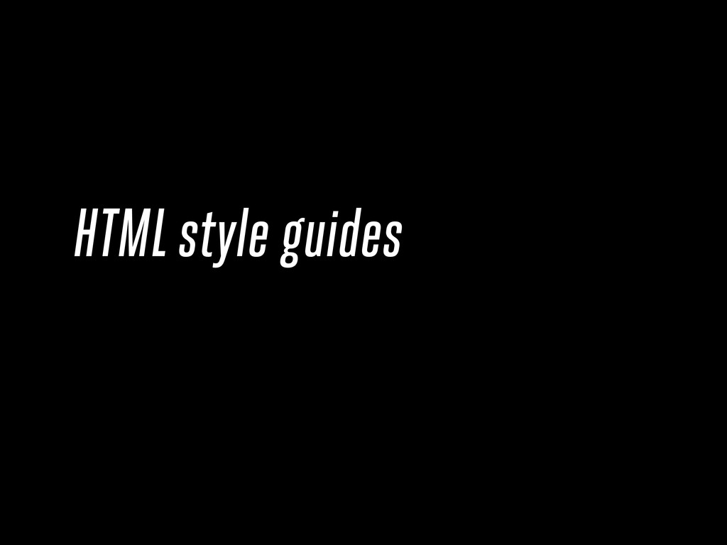 HTML style guides