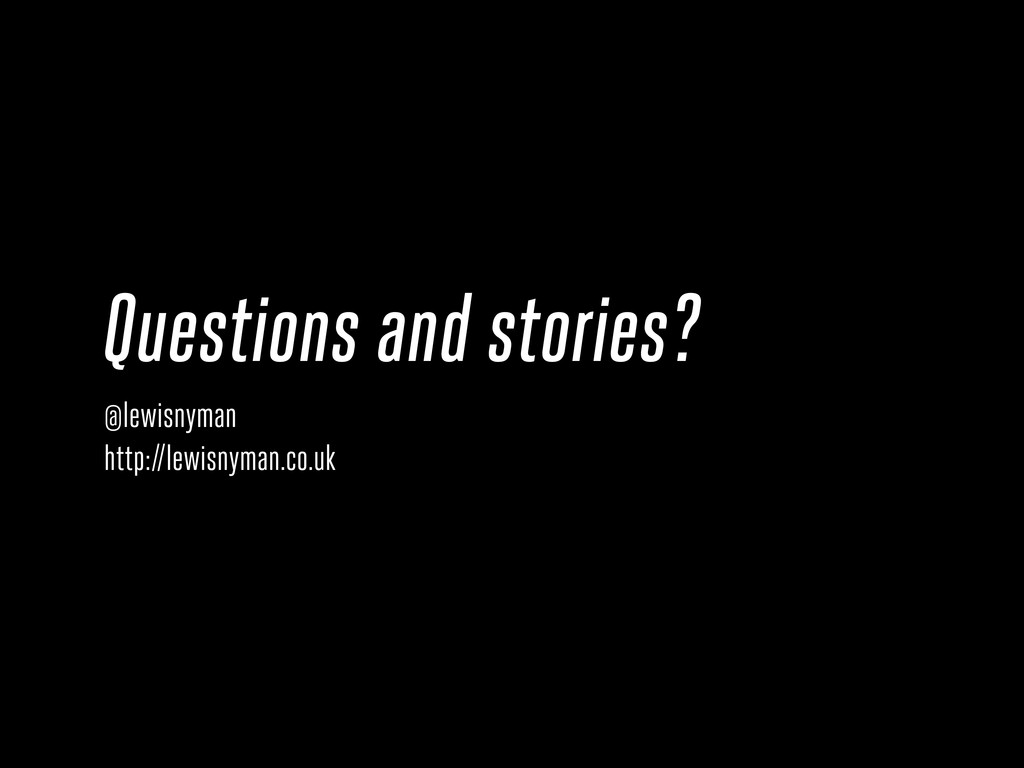 Questions and stories? @lewisnyman http://lewis...