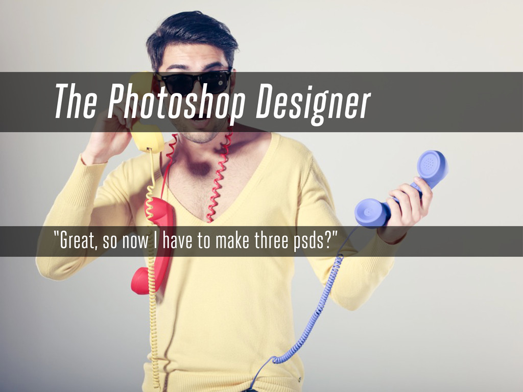 "The Photoshop Designer ""Great, so now I have to..."