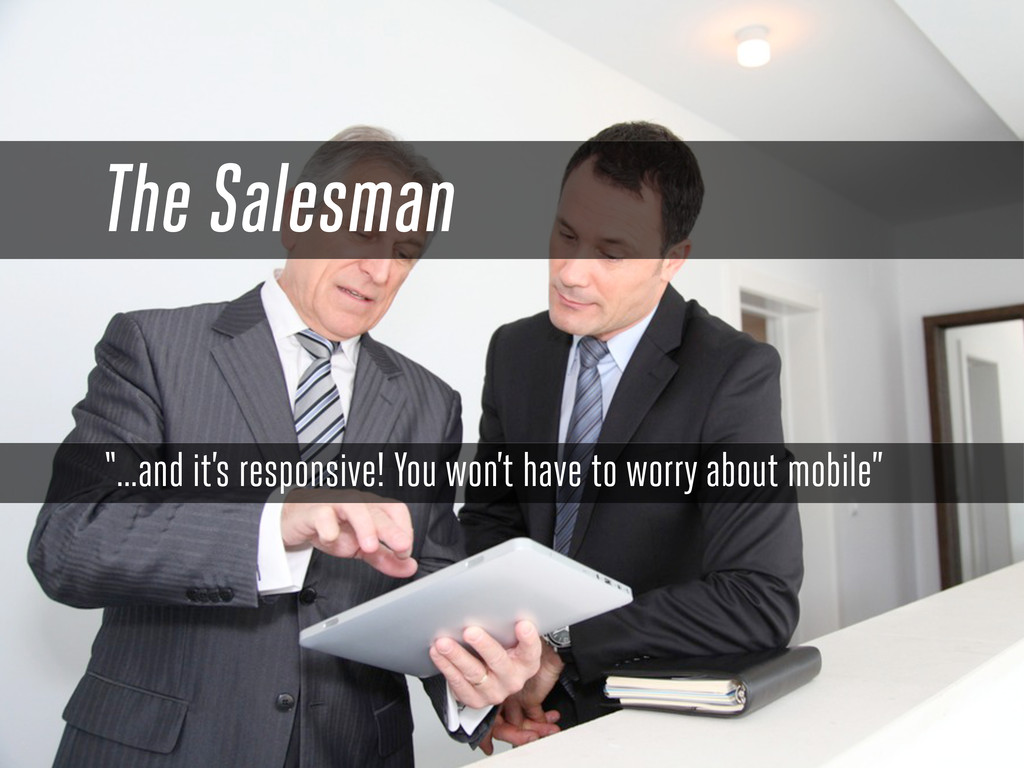 "The Salesman ""...and it's responsive! You won't..."