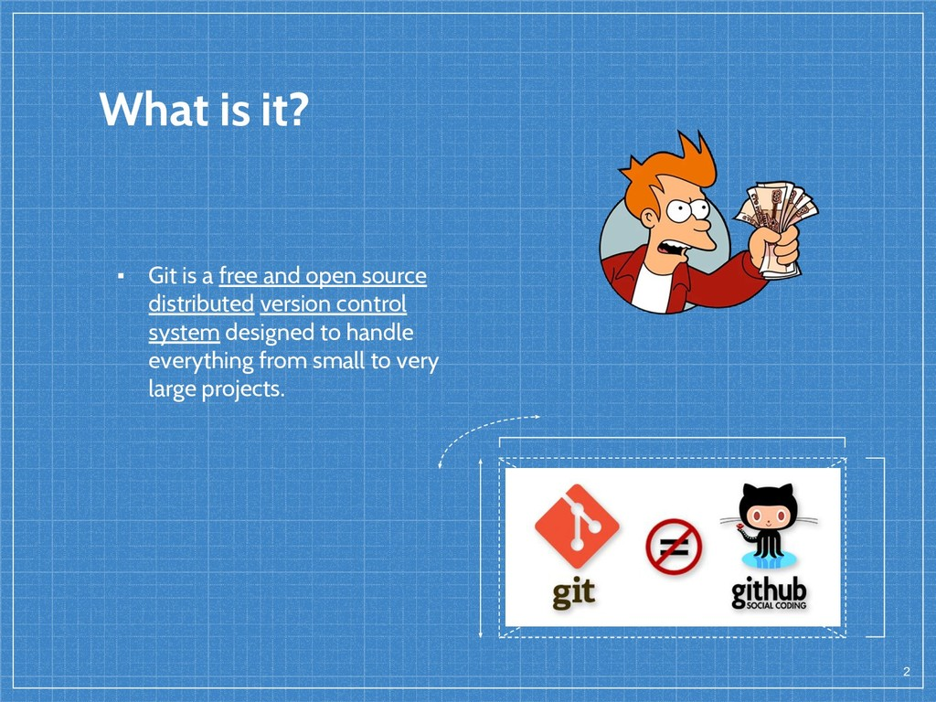 What is it? ▪ Git is a free and open source dis...