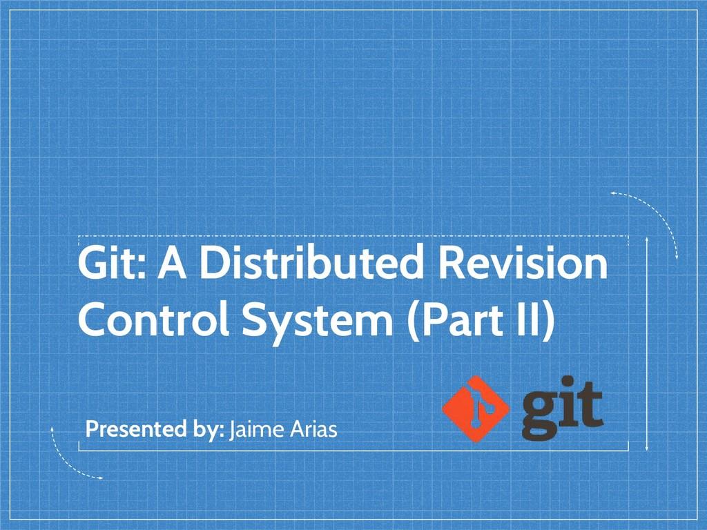 Git: A Distributed Revision Control System (Par...