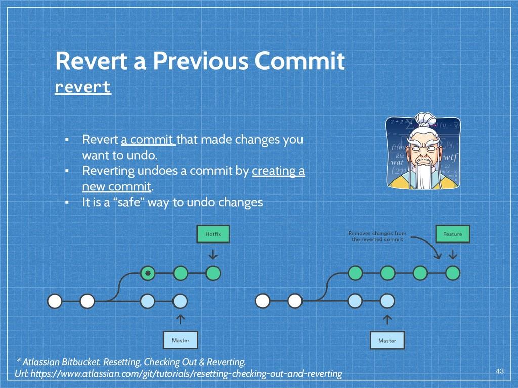 Revert a Previous Commit revert 43 ▪ Revert a c...
