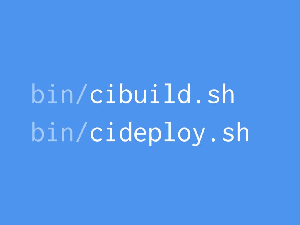 bin/cibuild.sh bin/cideploy.sh