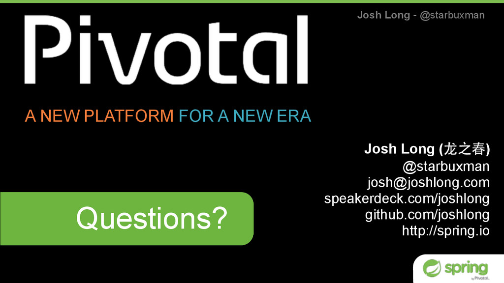 Josh Long - @starbuxman Questions? Josh Long (⻰...
