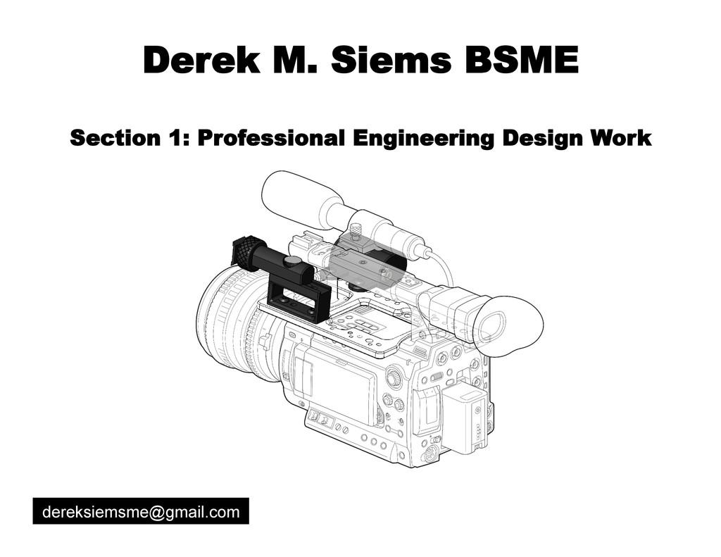Derek M. Siems BSME Section 1: Professional Eng...