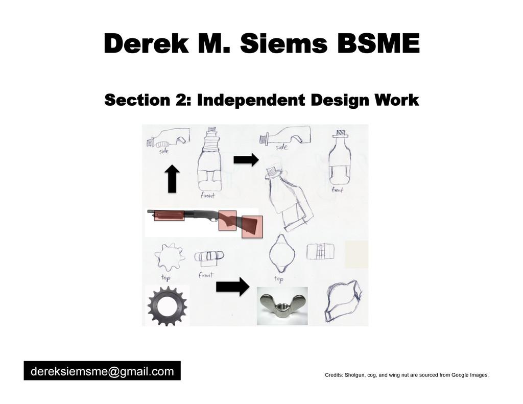 Derek M. Siems BSME Section 2: Independent Desi...