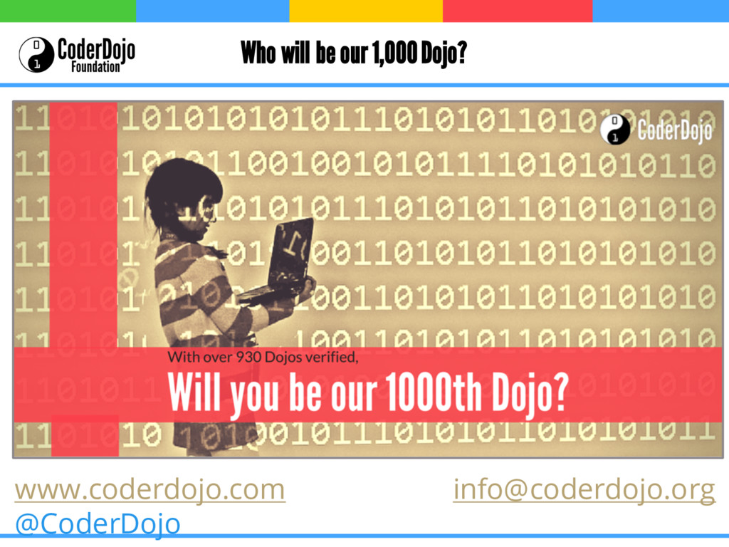 Who will be our 1,000 Dojo? www.coderdojo.com i...