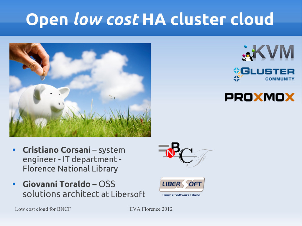 Low cost cloud for BNCF EVA Florence 2012 Open ...