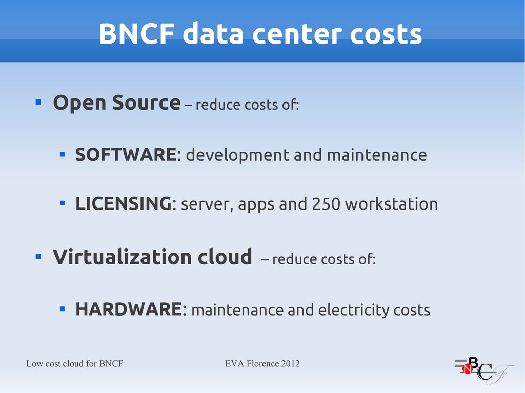 Low cost cloud for BNCF EVA Florence 2012 BNCF ...