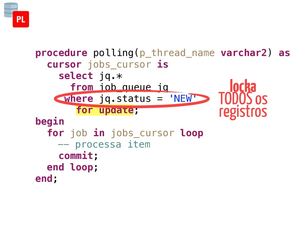 procedure polling(p_thread_name varchar2) as cu...