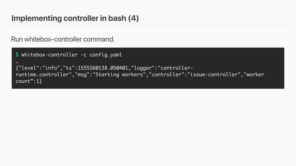 Implementing controller in bash (4) $ whitebox-...