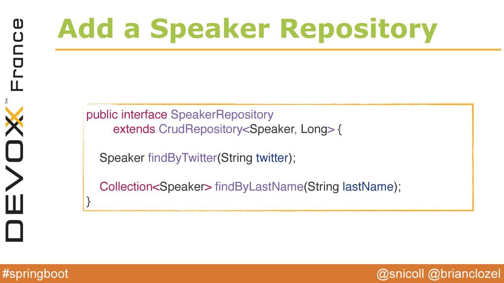 @snicoll @brianclozel #springboot Add a Speaker...